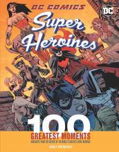 100 Greatest DC Superheroine Moments