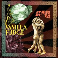 Vanilla Fudge Spirit of 67 Critical Blast