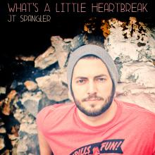 "JT Spangler, ""What's a Little Heartbreak"" - CD cover"