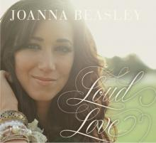 "Joanna Beasley, ""Loud Love"""