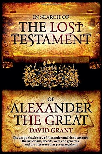 The Lost Testament of Alexander the Great by David Grant