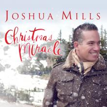 Joshua Mills, Christmas Miracle, now available